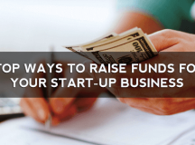 Top Ways to Raise Funds for Your Start-up Business