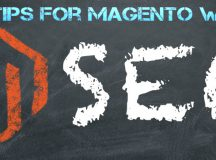 Noteworthy SEO Tips for Magento website